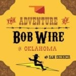 The Adventure of Bob Wire in Oklahoma