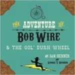 The Adventure of Bob Wire & the Gol' Durn Wheel