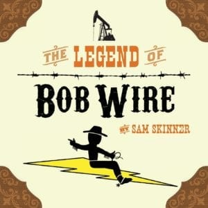 The Legend of Bob Wire