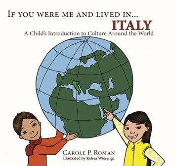 Author Carole P. Roman New Book If You Were Me and Lived in … Italy.